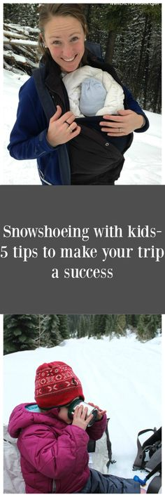 Snowshoeing with kids – 5 tips to make your trip a success