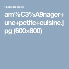 am%C3%A9nager+une+petite+cuisine.jpg (600×800)