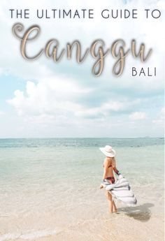 Ultimate Guide to Canggu, Bali