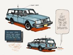 Another great creation by France Belleville Van-Stone. Her 21-year old Volvo 240 wagon.