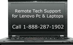 Get quick Remote Tech Support for Lenovo Pcs or Laptops. Just call @1-888-287-1902