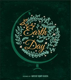 Earth Day message decorated with branches and leaves framed with a globe bracket over a green background. Perfect for promotions, decoration, posters, Earth Day Quotes, Earth Day Posters, Vector Art, Mother Earth Drawing, Earth Drawings, Chalkboard Art Quotes, Health Communication, Save Mother Earth