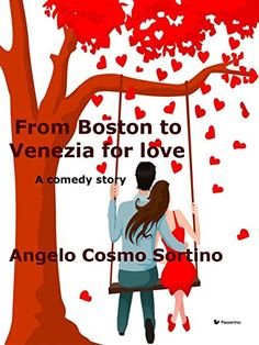 From Boston to Venice for love by Angelo Cosmo Sortino https://www.amazon.com/dp/B01FWVGY56/ref=cm_sw_r_pi_dp_VWWpxb3B03CE3