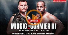 Watch UFC Live Stream for free Online. You can now wacth all UFC PPV Streams anywhere on any device. Watch UFC 252: Miocic vs Cormier Live Stream
