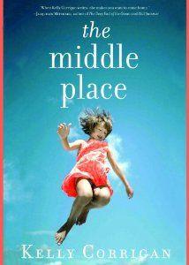 The Middle Place: Kelly Corrigan, Tavia Gilbert: 9781433212734: Amazon.com: Books