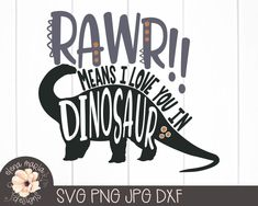 Excited to share this item from my shop: Rawr Means I Love You In Dinosaur Svg File Dinosaur Svg Cricut Svg File Silhouette Dxf File Dinosaur Projects, Dinosaur Art, Dinosaur Birthday, Dinosaur Silhouette, Cricut Svg Files Free, Scan N Cut, Cricut Creations, Vinyl Designs, Cricut Design