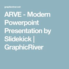 ARVE - Modern Powerpoint Presentation by Slidekick | GraphicRiver