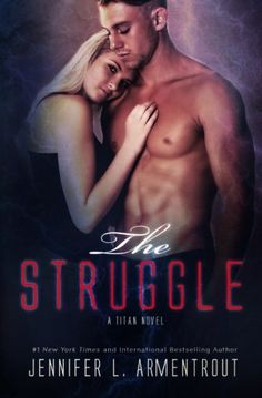 Read Free Book: The Struggle (A Titan Novel) (Volume 3) from Jennifer L. Armentrout___A bloody path has been chosen… The war against the Titans continues, and they remain determined to wreak havoc on the world, but Seth has become something all gods fear. Now the most dangerous, most absolute power no longer resides in those who have been freed from their tombs. The Great War fought by the few is coming… All may doubt and fear what Seth has become. All except the one woman who might be ....