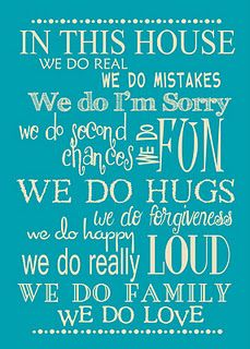 Such a perfect quote for the house. Print and frame this for Mothers Day = Perfection!