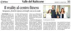 Postiamo questo articolo pubblicato dal Corriere della Romagna sul reality che andrà in onda domani su 7Gold e che è stato in parte girato all'interno del centro fitness Extrafit di Savignano sul Rubicone.  Una bella occasione per ribadire l'importanza di prendersi cura di se stessi in maniera sana ed equilibrata!