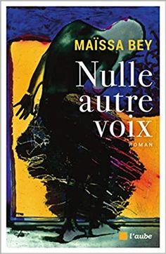 Nulle autre voix de Maïssa Bey Ma note: 2.5/5 Recorded Books, Online Library, Friends Show, Lectures, Audiobooks, Ebooks, This Book, Romans, Free Apps