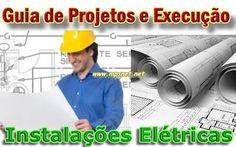 Guia de Projetos e Execução de Instalações Elétricas, Veja em detalhes no site http://www.mpsnet.net/loja/index.asp?loja=1&link=VerProduto&Produto=385 #cursos