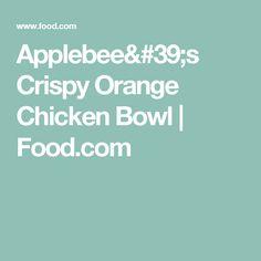 Applebee's Crispy Orange Chicken Bowl | Food.com
