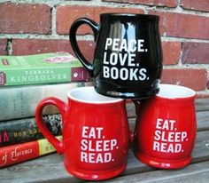 Coffee Mugs: Eat. Sleep. Read. / Peace. Love. Books. / Eat. Sleep. Read.