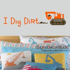 I Dig Dirt Construction Decal , Boys Decal, Boys Room, Playroom Decal, Kids Wall Decal Sticker on Etsy, $27.59