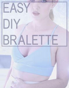 DIY Bralette Sewing Tutorial, so easy and using barely any fabric - https://www.youtube.com/watch?v=n3ifdJlCRUM