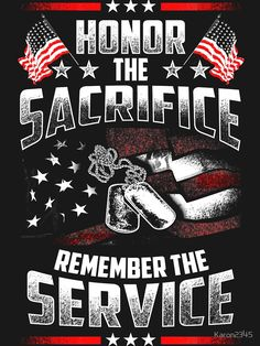 Honor The Sacrifice Remember The Service - Veteran Shirt by gift Gifts For Veterans, Veterans Day, Patriotic Pictures, I Love America, Country Girl Quotes, Military Love, Military Veterans, American Soldiers, Vietnam War