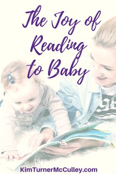 The Joy of Reading to Baby Reading to children builds relationship, language skills, intelligence and emotional knowledge. Here's a roundup of favorite board books old and new to share with the littlest ones! KimTurnerMcCulley.com #booklist #bookreviews