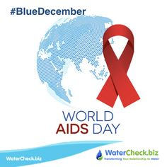 World Aids Awareness Day promotes education and protection against the HIV Aids virus.  #BlueDecember #water www.watercheck.biz/?utm_content=buffer3bbf5&utm_medium=social&utm_source=pinterest.com&utm_campaign=buffer