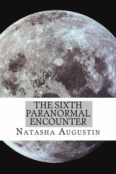 The Sixth Paranormal Encounter by Natasha C. Augustin,http://www.amazon.com/dp/1495442969/ref=cm_sw_r_pi_dp_1CHltb1YDE3ANDF3