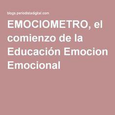 EMOCIOMETRO, el comienzo de la Educación Emocional