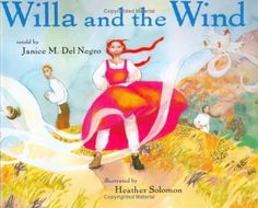 Willa and the Wind (Ala Notable Children's Books. Younger Readers (Awards)) by Janice M. Del Negro http://www.amazon.com/dp/076145232X/ref=cm_sw_r_pi_dp_ePDLtb0JBHT5VD9Z