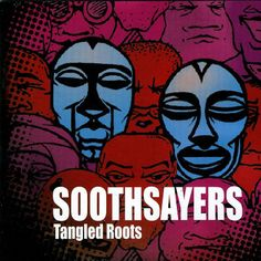 soothsayer images   Soothsayers - Tangled Roots