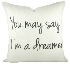 You May Say I'm a Dreamer Cotton Throw Pillow