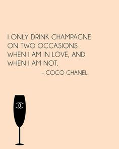 Drink champagne quote – Coco Chanel on We Heart It Great Quotes, Quotes To Live By, Inspirational Quotes, Awesome Quotes, The Words, Quotable Quotes, Funny Quotes, Champagne Quotes, Coco Chanel Quotes