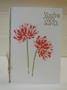 You're Too Kind - simple one layer thank  you card