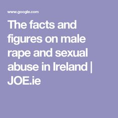 The facts and figures on male rape and sexual abuse in Ireland | JOE.ie