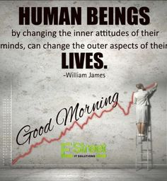 Human beings, by changing the inner attitudes of their minds, can change the outer aspects of their lives. Good Morning Image Quotes, Good Morning Inspirational Quotes, Good Morning Photos, Good Thoughts Quotes, Good Morning Messages, Good Morning Wishes, Morning Quotes, Great Quotes, Morning Msg