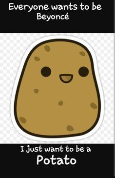 Potato Humor, Potato Quotes, Potato Funny, Cute Potato, Kawaii Potato, Beyonce, Potato Picture, Vegetable Cartoon, Good Comebacks