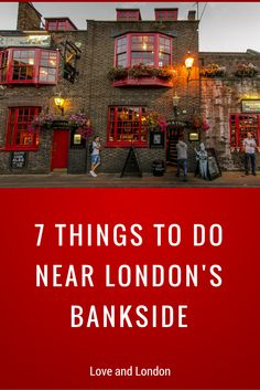 What to do near London's Bankside area. Things to do near London Bridge, Borough, and Southwark.