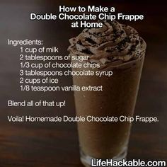 Chocolate chip frappacino... this is actually better than starbucks.