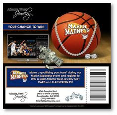 We've got the ticket! Make a qualifying purchase* during our March Madness event and register to WIN a $300 Atlanta West Jewelry GIFT CARD or a FLAT SCREEN TV!  *minimum purchase of $100 required. Purchases must be made by March 31st, 2017.
