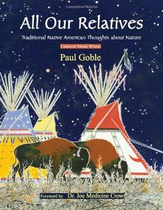 All Our Relatives: Traditional Native American Thoughts about Nature by Paul Goble http://www.amazon.com/dp/0941532771/ref=cm_sw_r_pi_dp_NFAqvb0MVTHMH