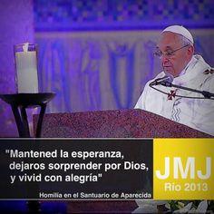 """""""Mantened la esperanza, dejaros sorprender por Dios, y vivid con alegría"""". Primera homilía del Papa, en el Santuario de Aparecida."""
