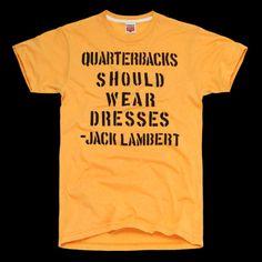 Quarterbacks Should Wear Dresses - Jack Lambert  #NFL #Steelers