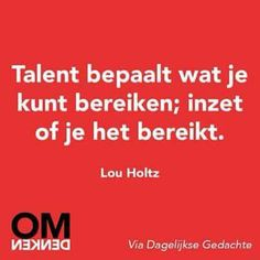 Talent bepaalt wat je kunt bereiken; inzet of je het bereikt #entrepreneurquotes Entrepreneur Quotes