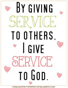 LDS Sharing Time September 2014 Week 2: By giving service to others, I give service to God.