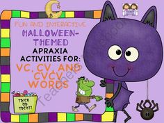 Interactive Halloween-Themed Apraxia Exercises: VC, CV AND CVCV WORDS from Shanda from Shanda on TeachersNotebook.com (55 pages)  - We welcome you to enjoy the super cute and pre-K friendly Halloween world of friendly ghosts, pumpkins and smiling silly monsters by using this Halloween-themed interactive unit with your students whom need to work on their productions of VC, CV and CVCV