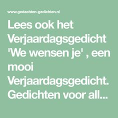 Lees ook het Verjaardagsgedicht 'We wensen je' , een mooi Verjaardagsgedicht. Gedichten voor alle gelegenheden. Mothers Quotes To Children, Mother Daughter Quotes, Mothers Day Quotes, Son Quotes, Mother And Child, Family Quotes, Life Quotes, Inspiring Quotes About Life, Inspirational Quotes