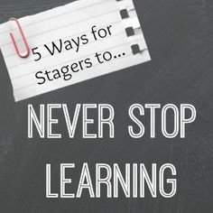 5 Ways for Stagers to Stay on Top of Their Industry - Great list of link resources in this article.