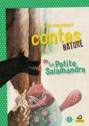 Plus beaux contes nature de la petite salamandre (Les) - Pascale Hédelin