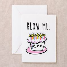 Greeting Cards on CafePress.com  Blow Me funny Birthday Card