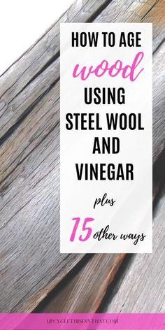 Steel Wool And Vinegar, Distressed Wood Furniture, Weathered Wood, Distressing Wood, Wood Wood, Painted Wood, Wood Art, Weather Wood Diy, Beach Houses