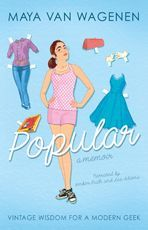 "Amelia - Popular by Maya van Wagenen. ""Van Wagenen decided to begin a unique social experiment: spend the school year following a 1950s popularity guide, written by former teen model Betty Cornell. Can curlers, girdles, Vaseline, and a strand of pearls help Maya on her quest to be popular?""-Goodreads"