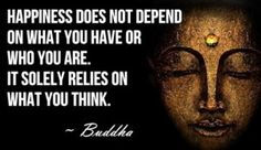 Inspirational Quotes on Buddhism - Inspiring Buddhist Quotes - Motivational Uplifting Buddha Quotes- I need to remember this more. Happy Quotes, Positive Quotes, Me Quotes, Motivational Quotes, Inspirational Quotes, Happiness Quotes, Peace Quotes, True Happiness, Yoga Quotes