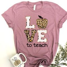 Love to Teach Shirt-Teacher Tees-Love Teacher TShirt-Teaching Shirt Women-Womens Teaching Shirt-Leopard Print Teach- Valentine Teacher Shirt - Life Shirts - Ideas of Life Shirts - Love Teacher, Teacher Style, Math Teacher, Teacher Gifts, Moda Professor, Teaching Shirts, Shirts For Teachers, Teacher T Shirts, Gowns